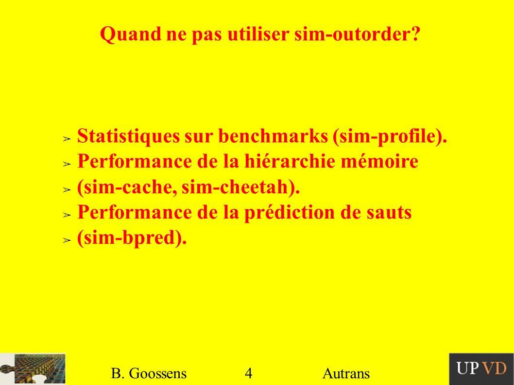 4 B. Goossens Autrans Quand ne pas utiliser sim-outorder.