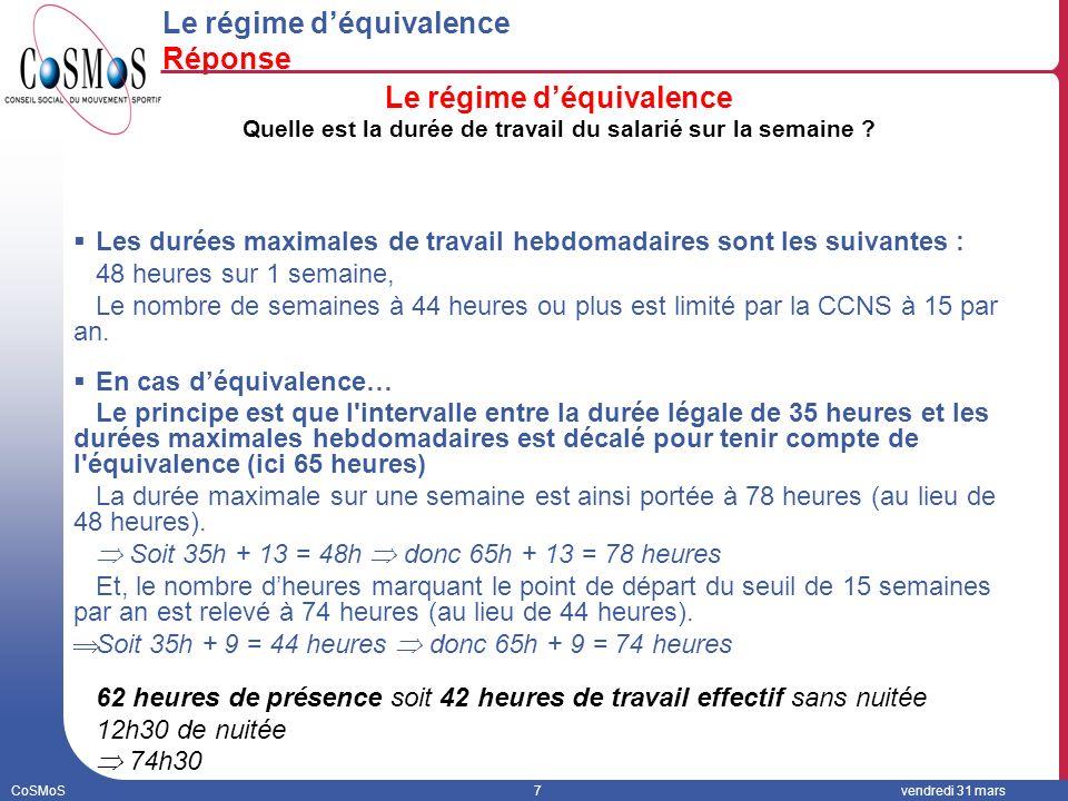 CoSMoS7vendredi 31 mars Le régime déquivalence Réponse Le régime déquivalence Quelle est la durée de travail du salarié sur la semaine .