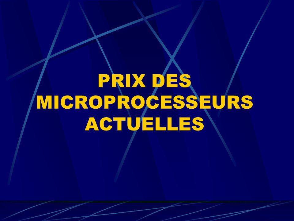 PRIX DES MICROPROCESSEURS ACTUELLES