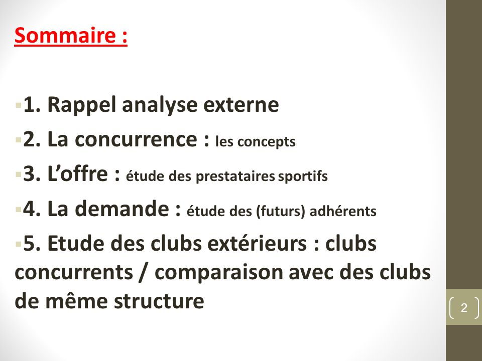 Sommaire : 1. Rappel analyse externe 2. La concurrence : les concepts 3. Loffre : étude des prestataires sportifs 4. La demande : étude des (futurs) a