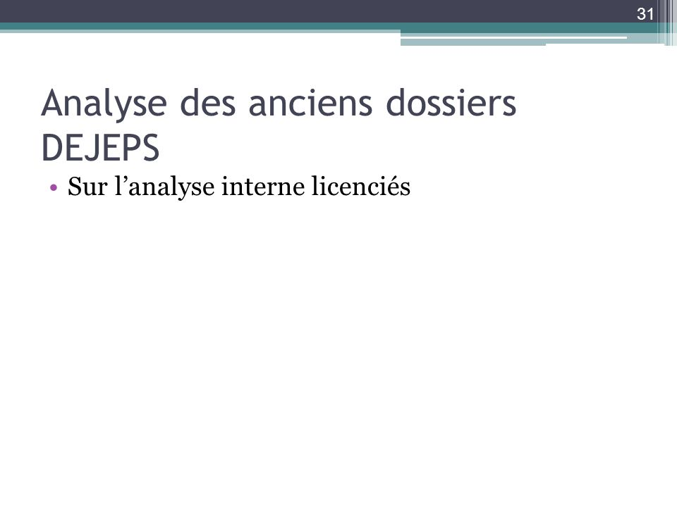 Analyse des anciens dossiers DEJEPS Sur lanalyse interne licenciés 31