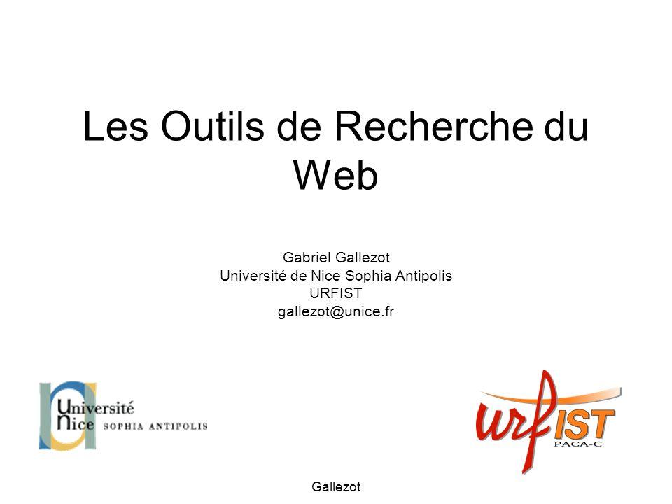 Gallezot 2 Les outils de recherche sur le Web http://delicious.com/Gallezot_Urfist/Rweb-Dec http://delicious.com/Gallezot_Urfist/Rweb-Dec