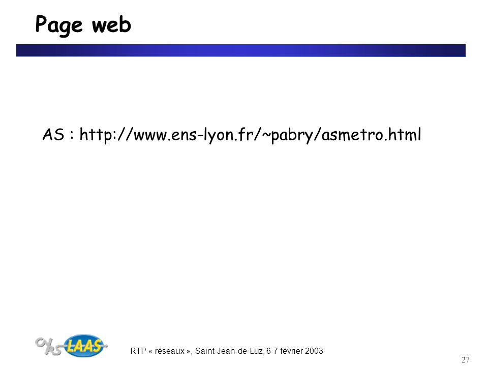 RTP « réseaux », Saint-Jean-de-Luz, 6-7 février 2003 27 Page web AS : http://www.ens-lyon.fr/~pabry/asmetro.html