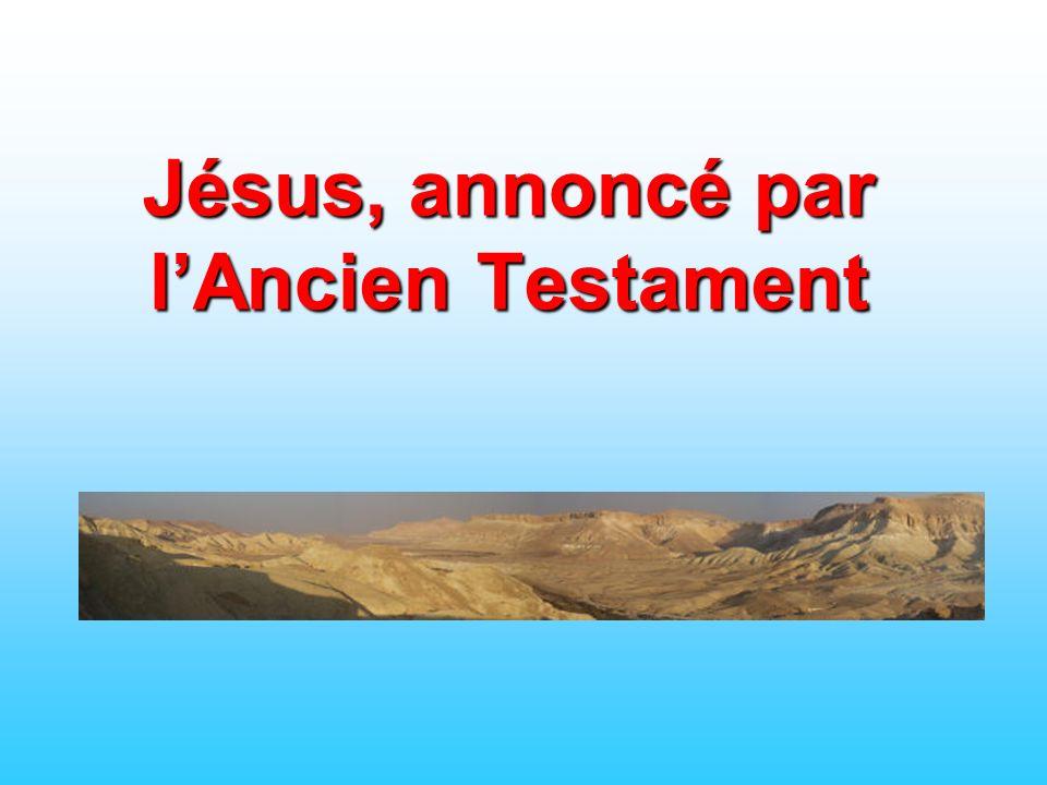 Jésus, annoncé par lAncien Testament