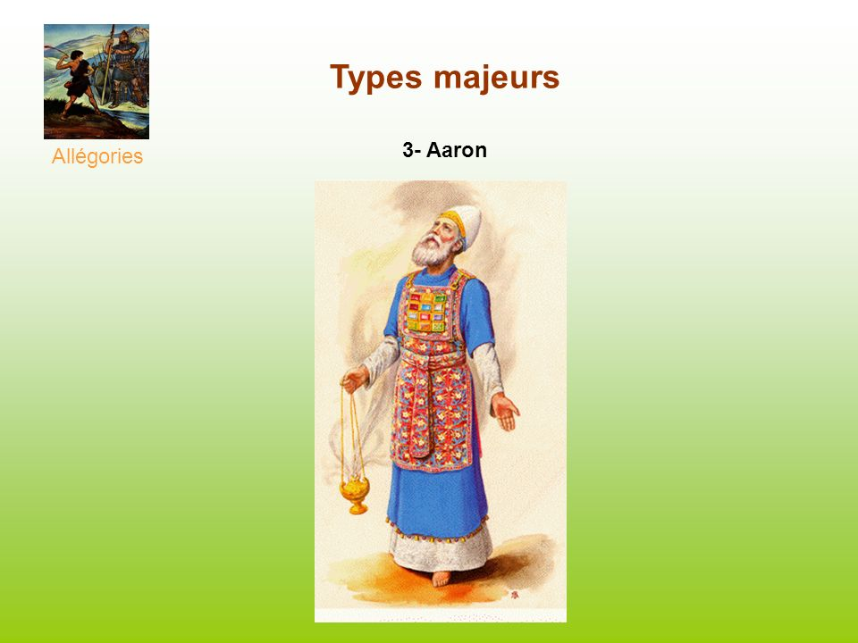 Types majeurs 3- Aaron Allégories
