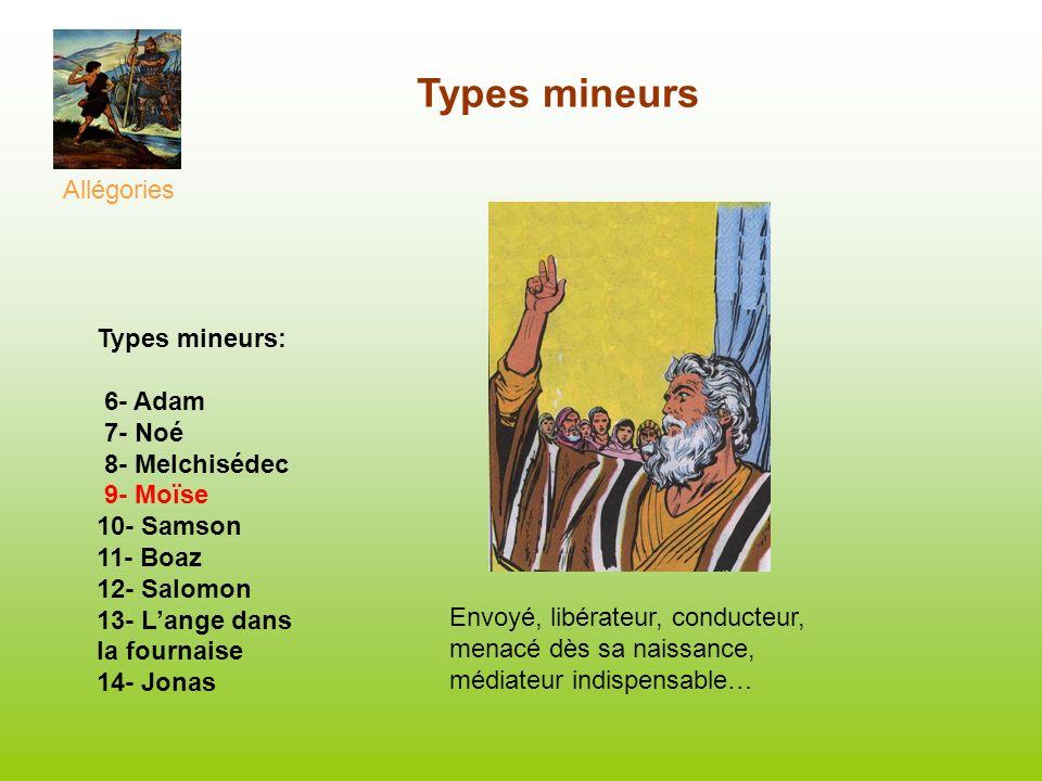 Types mineurs Allégories Types mineurs: 6- Adam 7- Noé 8- Melchisédec 9- Moïse 10- Samson 11- Boaz 12- Salomon 13- Lange dans la fournaise 14- Jonas E