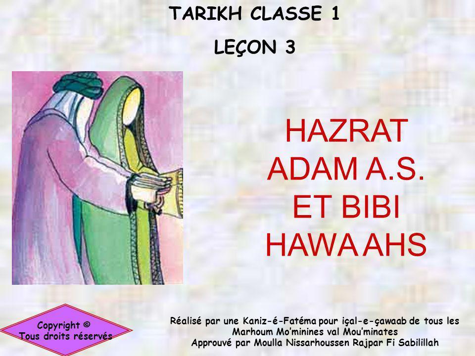TARIKH CLASSE 1 LEÇON 3 Copyright © Tous droits réservés HAZRAT ADAM A.S.
