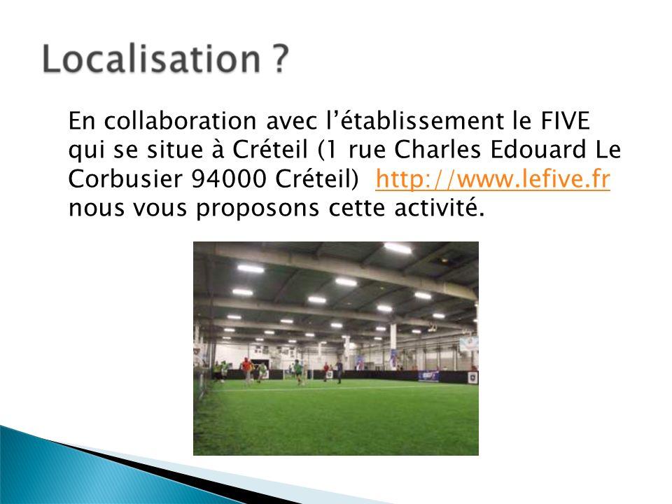 En collaboration avec létablissement le FIVE qui se situe à Créteil (1 rue Charles Edouard Le Corbusier 94000 Créteil) http://www.lefive.fr nous vous