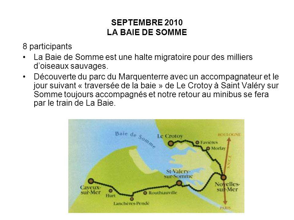 SEPTEMBRE 2010 LA BAIE DE SOMME 8 participants La Baie de Somme est une halte migratoire pour des milliers doiseaux sauvages. Découverte du parc du Ma