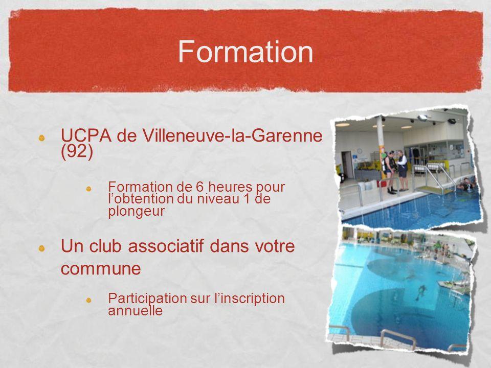 Formation UCPA de Villeneuve-la-Garenne (92) Formation de 6 heures pour lobtention du niveau 1 de plongeur Un club associatif dans votre commune Parti