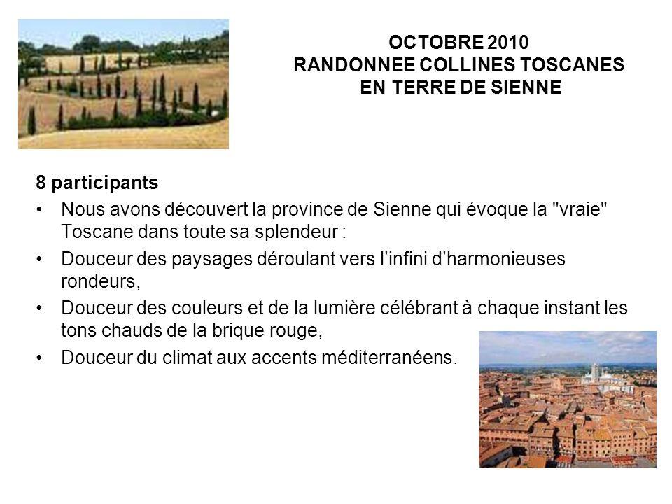OCTOBRE 2010 RANDONNEE COLLINES TOSCANES EN TERRE DE SIENNE 8 participants Nous avons découvert la province de Sienne qui évoque la