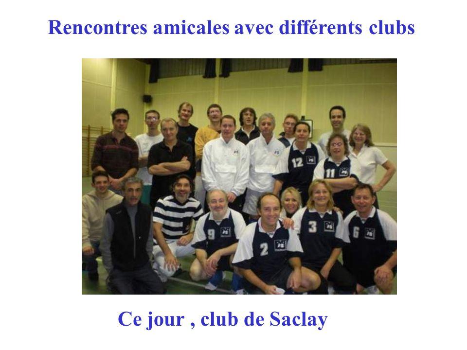 Rencontres amicales avec différents clubs Ce jour, club de Saclay