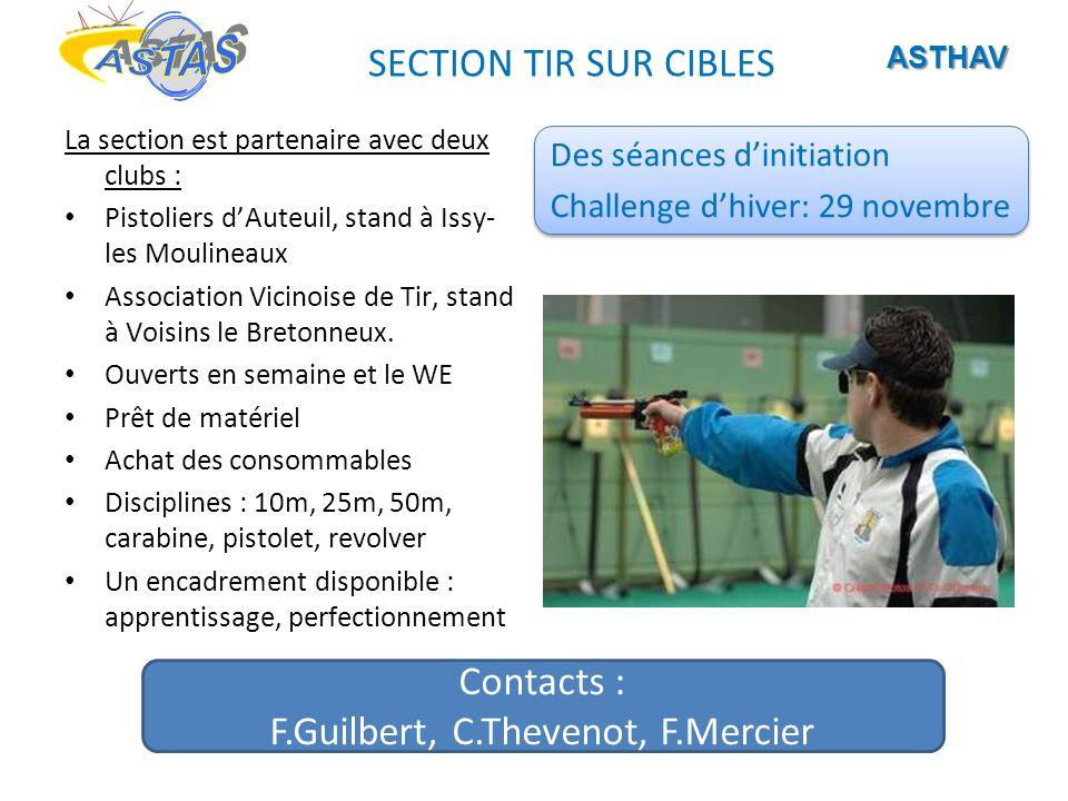 SECTION TIR SUR CIBLES La section est partenaire avec deux clubs : Pistoliers dAuteuil, stand à Issy- les Moulineaux Association Vicinoise de Tir, sta