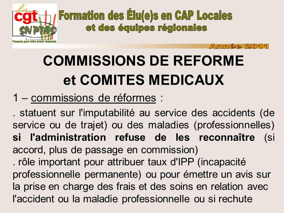 COMMISSIONS DE REFORME et COMITES MEDICAUX 1 – commissions de réformes :. statuent sur l'imputabilité au service des accidents (de service ou de traje