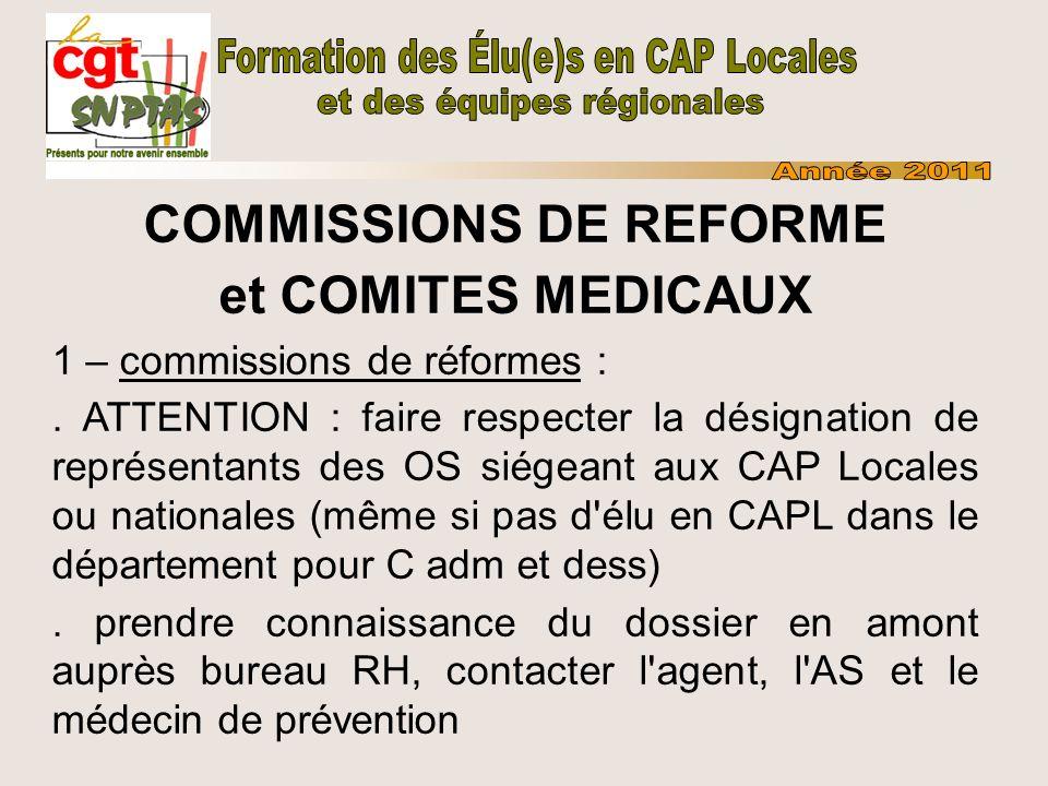 COMMISSIONS DE REFORME et COMITES MEDICAUX 1 – commissions de réformes :. ATTENTION : faire respecter la désignation de représentants des OS siégeant