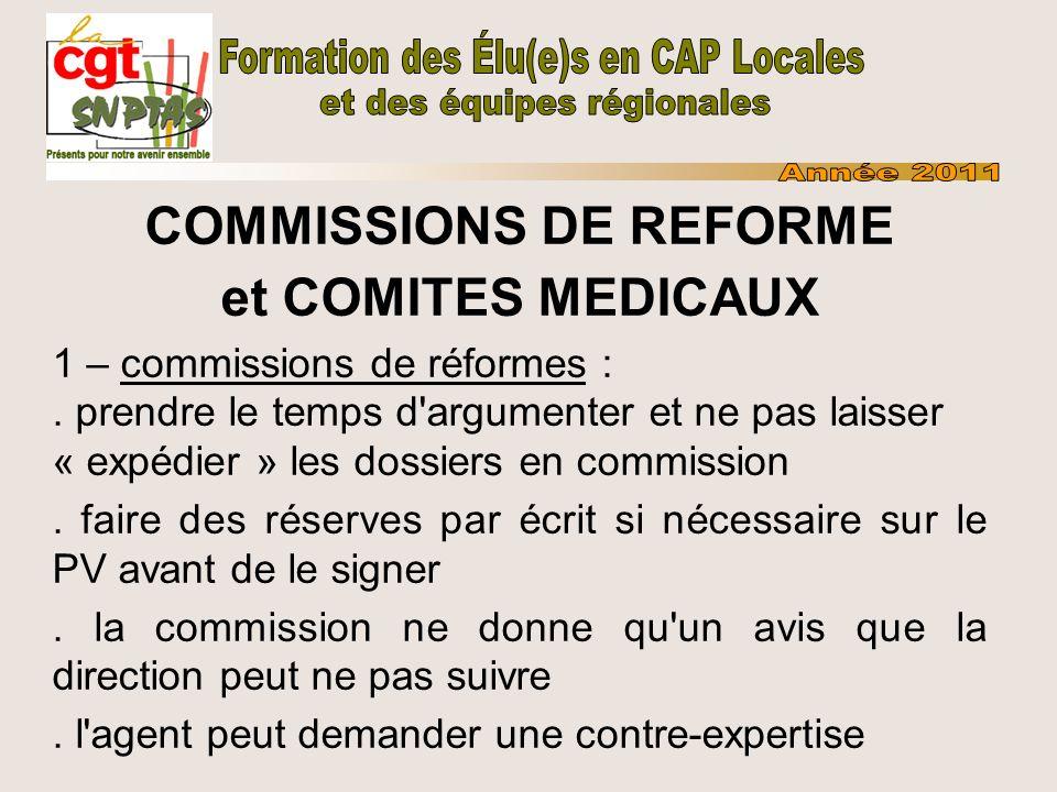 COMMISSIONS DE REFORME et COMITES MEDICAUX 1 – commissions de réformes :. prendre le temps d'argumenter et ne pas laisser « expédier » les dossiers en