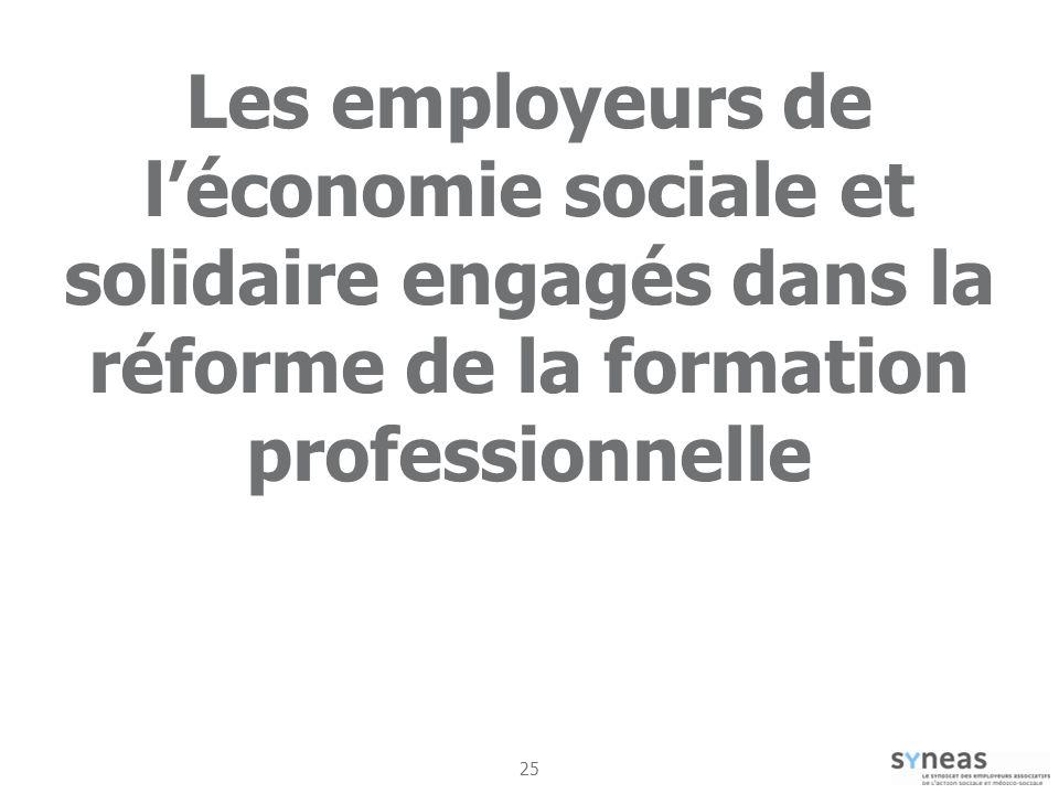 25 Les employeurs de léconomie sociale et solidaire engagés dans la réforme de la formation professionnelle
