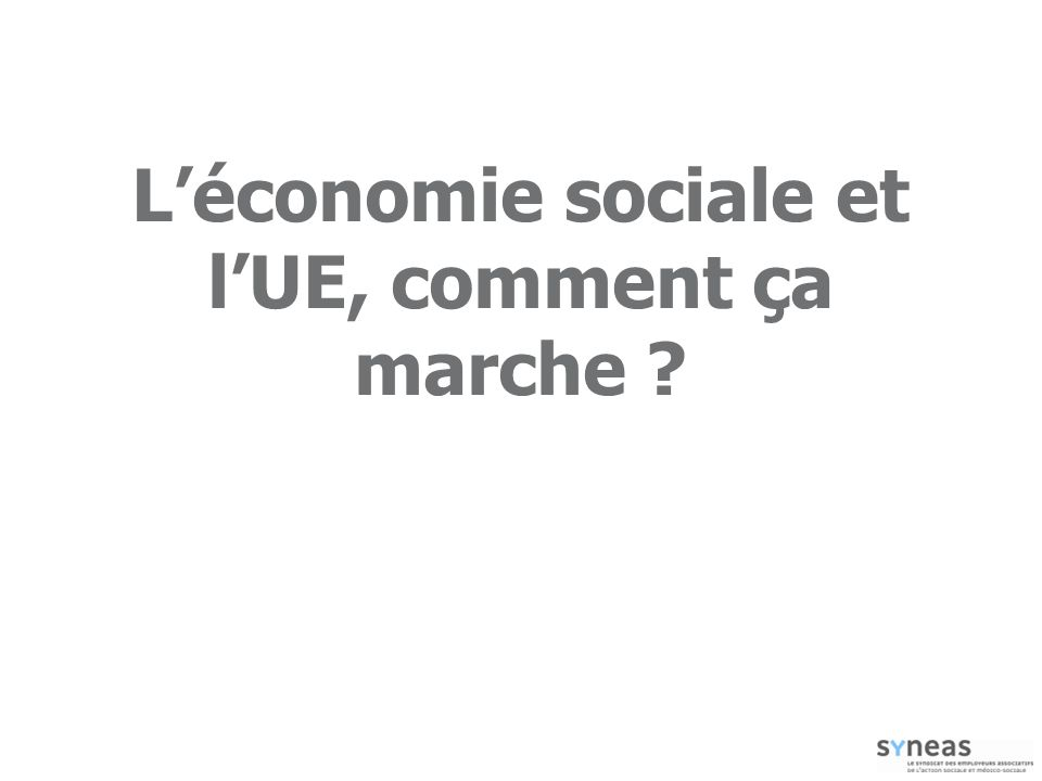 Léconomie sociale et lUE, comment ça marche ?
