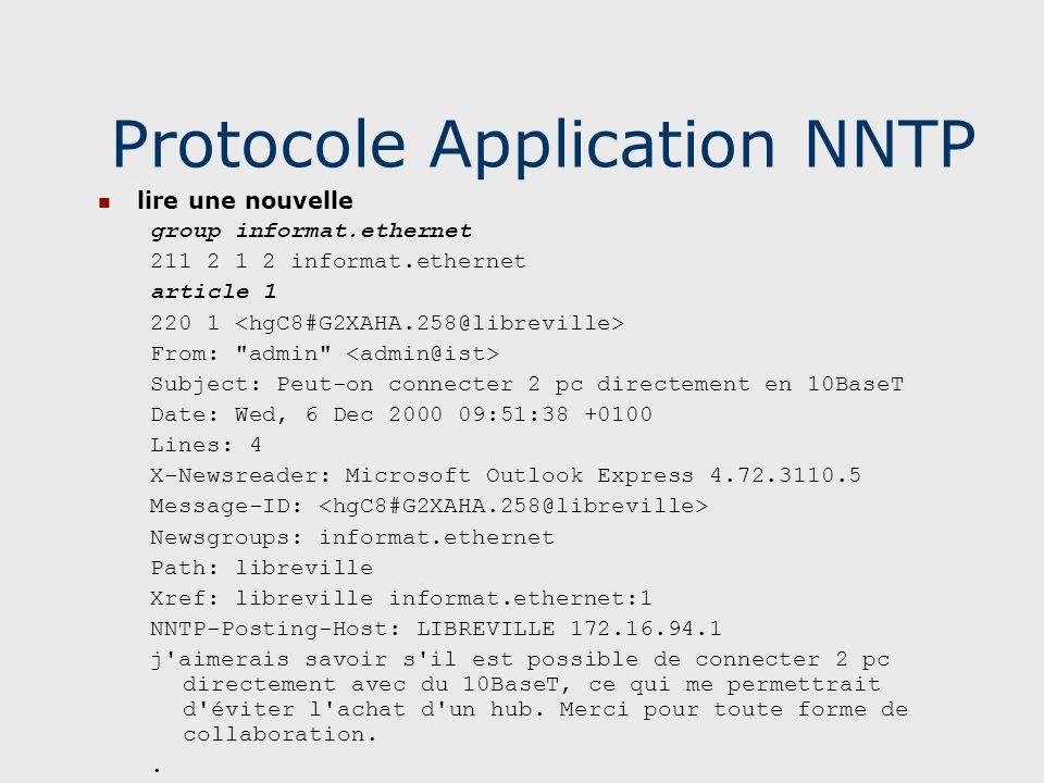 Protocole Application NNTP lire une nouvelle group informat.ethernet 211 2 1 2 informat.ethernet article 1 220 1 From: