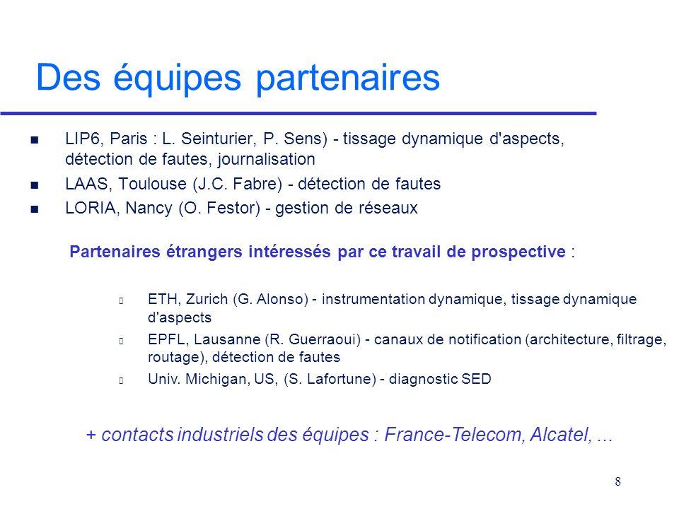 8 Des équipes partenaires n LIP6, Paris : L. Seinturier, P.