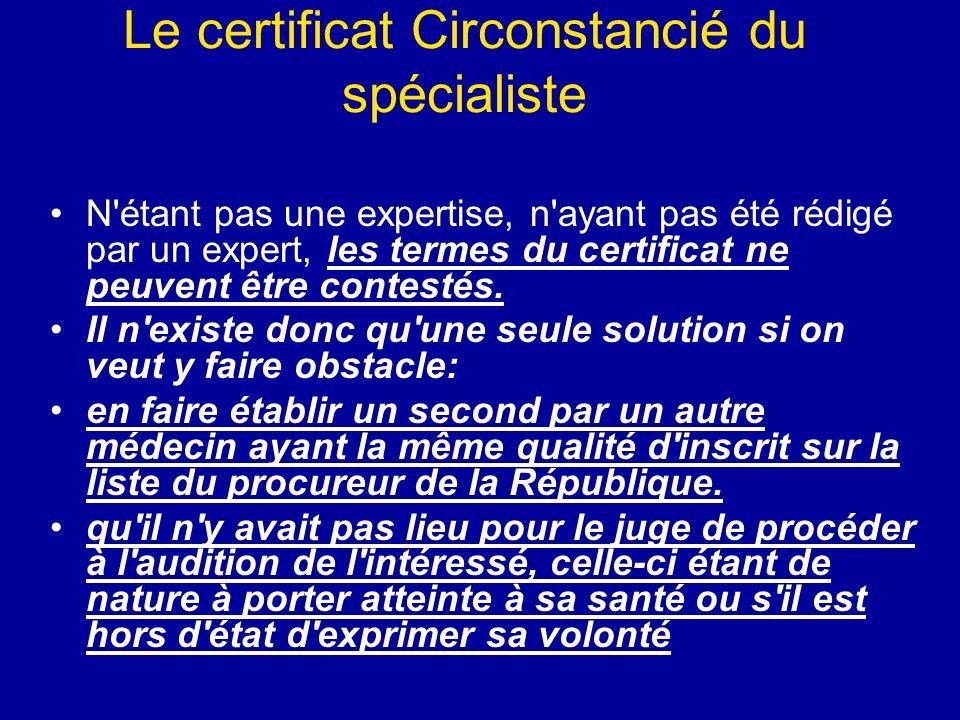 Le certificat Circonstancié du spécialiste N'étant pas une expertise, n'ayant pas été rédigé par un expert, les termes du certificat ne peuvent être c
