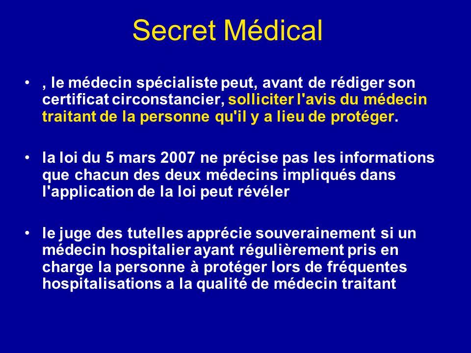 Secret Médical, le médecin spécialiste peut, avant de rédiger son certificat circonstancier, solliciter l'avis du médecin traitant de la personne qu'i