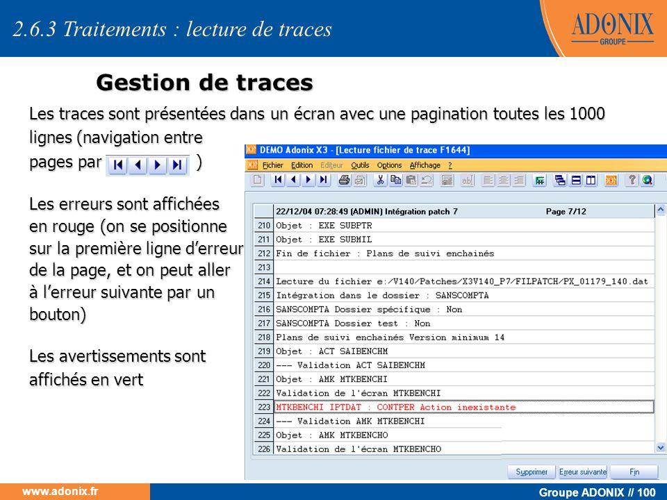 Groupe ADONIX // 100 www.adonix.fr Gestion de traces Les traces sont présentées dans un écran avec une pagination toutes les 1000 lignes (navigation e