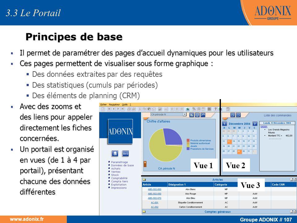 Groupe ADONIX // 107 www.adonix.fr Principes de base Il permet de paramétrer des pages daccueil dynamiques pour les utilisateurs Il permet de paramétr