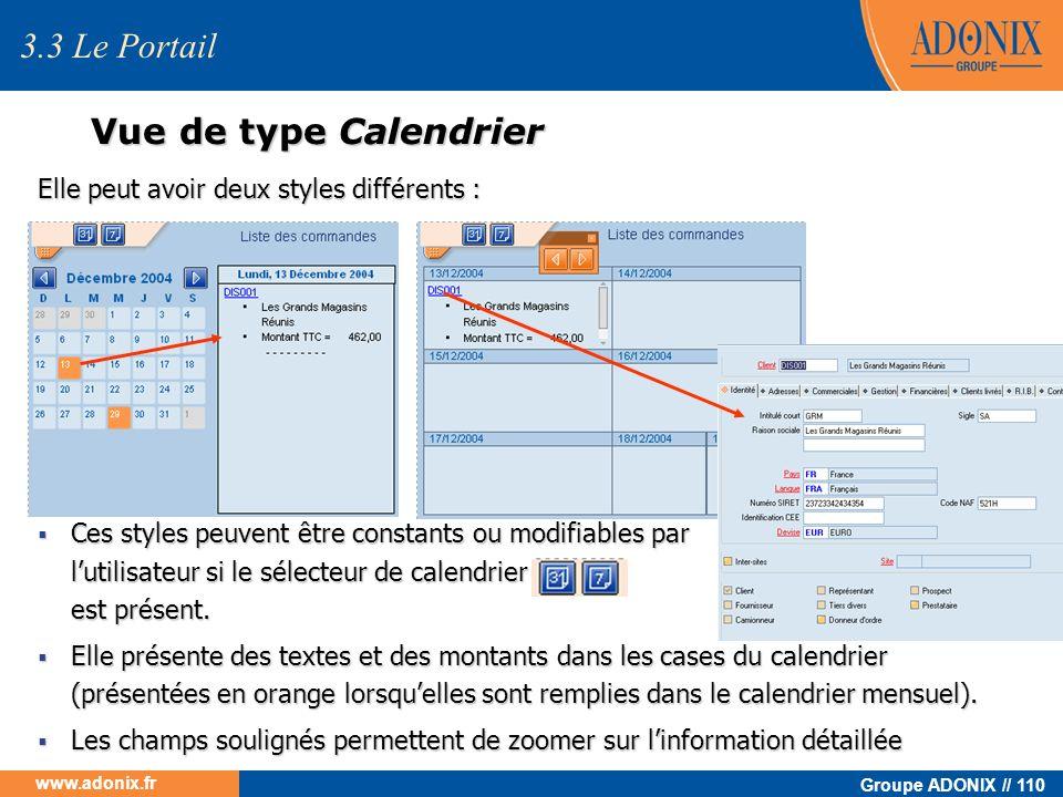 Groupe ADONIX // 110 www.adonix.fr Vue de type Calendrier Elle peut avoir deux styles différents : Ces styles peuvent être constants ou modifiables pa