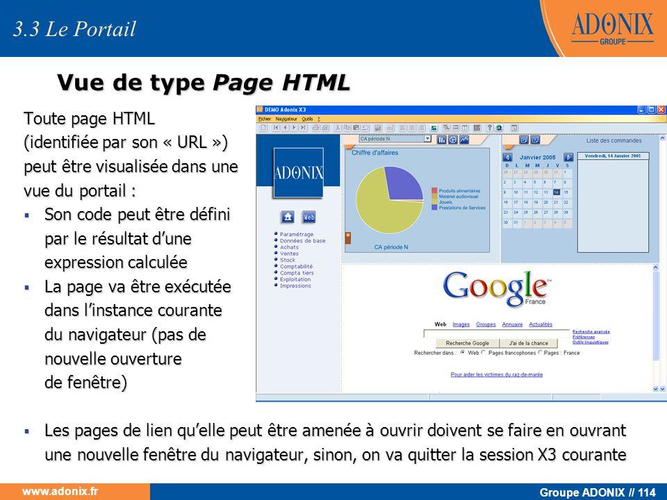 Groupe ADONIX // 114 www.adonix.fr Vue de type Page HTML Toute page HTML (identifiée par son « URL ») peut être visualisée dans une vue du portail : S