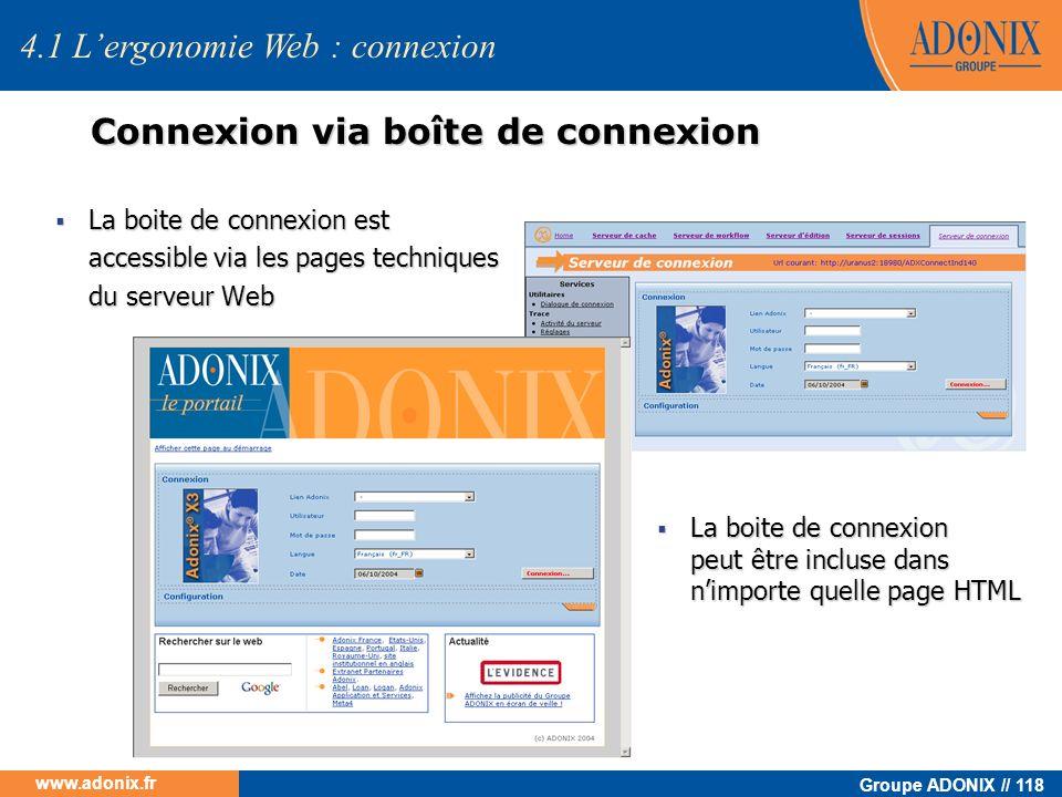 Groupe ADONIX // 118 www.adonix.fr 4.1 Lergonomie Web : connexion Connexion via boîte de connexion La boite de connexion est accessible via les pages