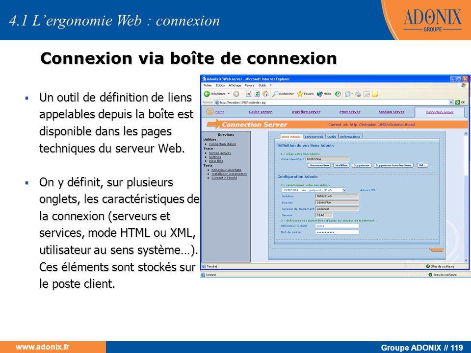 Groupe ADONIX // 119 www.adonix.fr 4.1 Lergonomie Web : connexion Connexion via boîte de connexion Un outil de définition de liens appelables depuis l