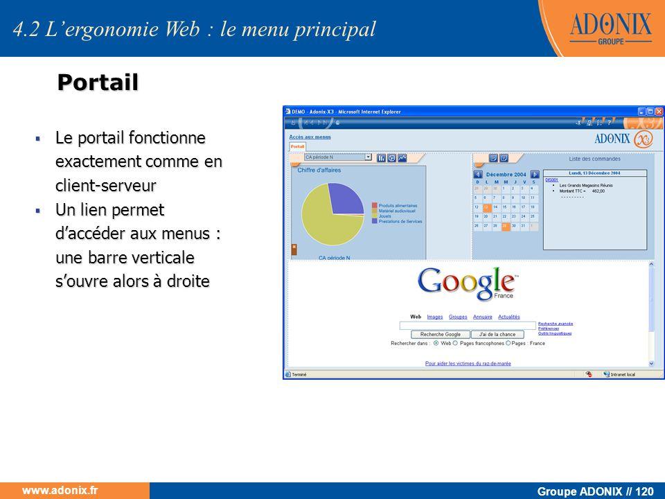 Groupe ADONIX // 120 www.adonix.fr 4.2 Lergonomie Web : le menu principal Portail Le portail fonctionne exactement comme en client-serveur Le portail