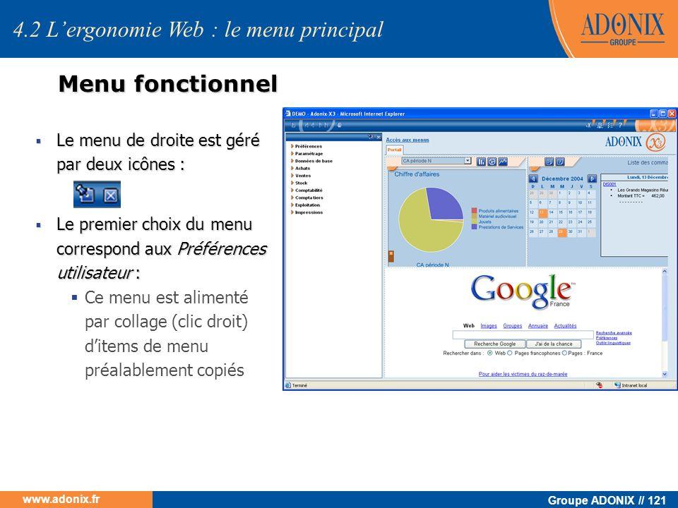 Groupe ADONIX // 121 www.adonix.fr 4.2 Lergonomie Web : le menu principal Menu fonctionnel Le menu de droite est géré par deux icônes : Le menu de dro