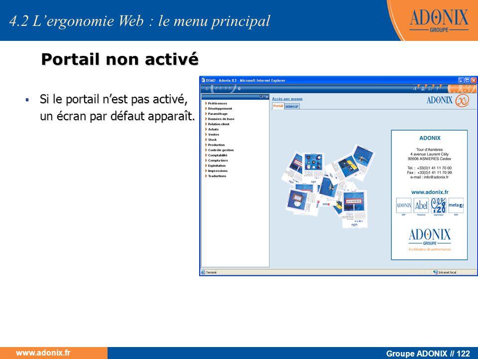 Groupe ADONIX // 122 www.adonix.fr 4.2 Lergonomie Web : le menu principal Portail non activé Si le portail nest pas activé, un écran par défaut appara