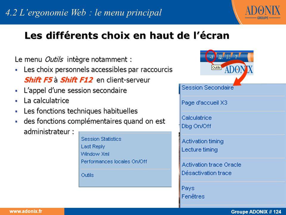 Groupe ADONIX // 124 www.adonix.fr 4.2 Lergonomie Web : le menu principal Les différents choix en haut de lécran Le menu Outils intègre notamment : Le