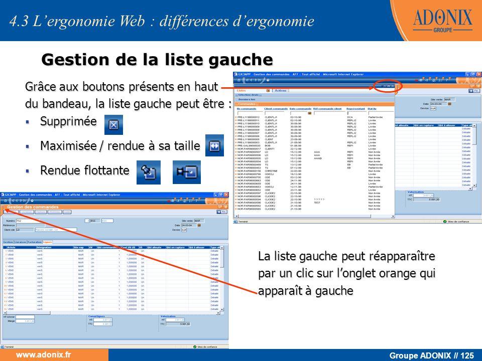 Groupe ADONIX // 125 www.adonix.fr 4.3 Lergonomie Web : différences dergonomie Gestion de la liste gauche Grâce aux boutons présents en haut du bandea