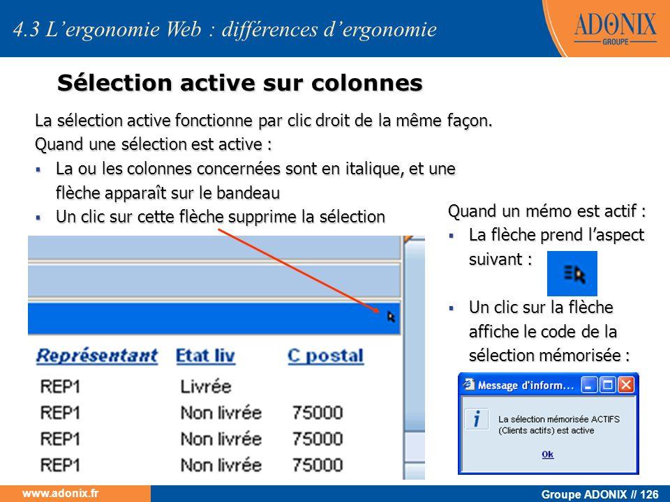 Groupe ADONIX // 126 www.adonix.fr 4.3 Lergonomie Web : différences dergonomie Sélection active sur colonnes La sélection active fonctionne par clic d