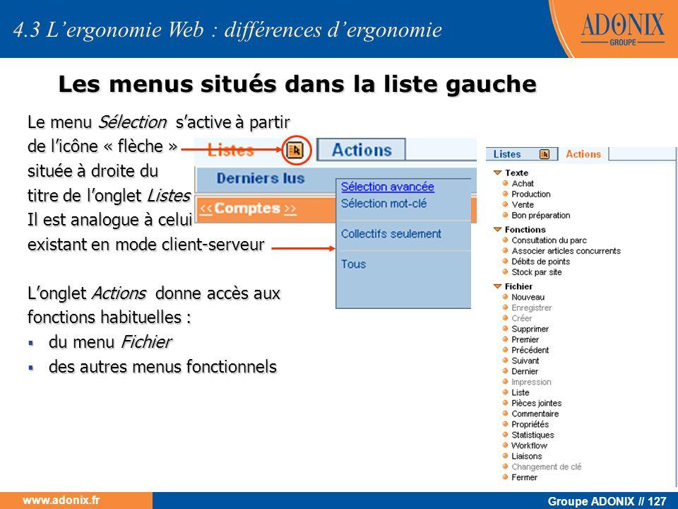 Groupe ADONIX // 127 www.adonix.fr 4.3 Lergonomie Web : différences dergonomie Les menus situés dans la liste gauche Le menu Sélection sactive à parti