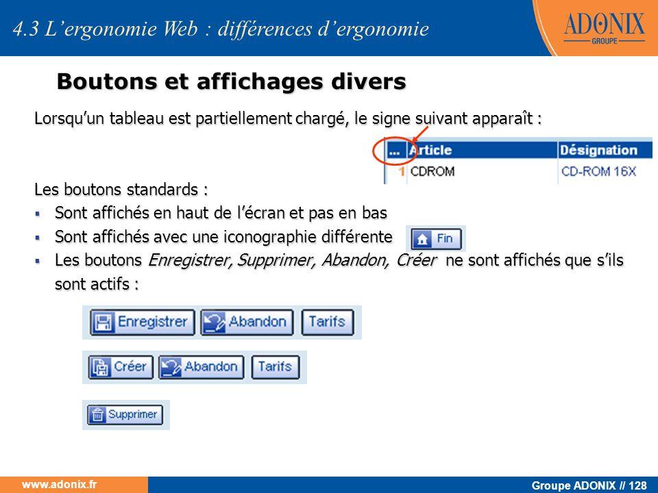 Groupe ADONIX // 128 www.adonix.fr 4.3 Lergonomie Web : différences dergonomie Boutons et affichages divers Lorsquun tableau est partiellement chargé,