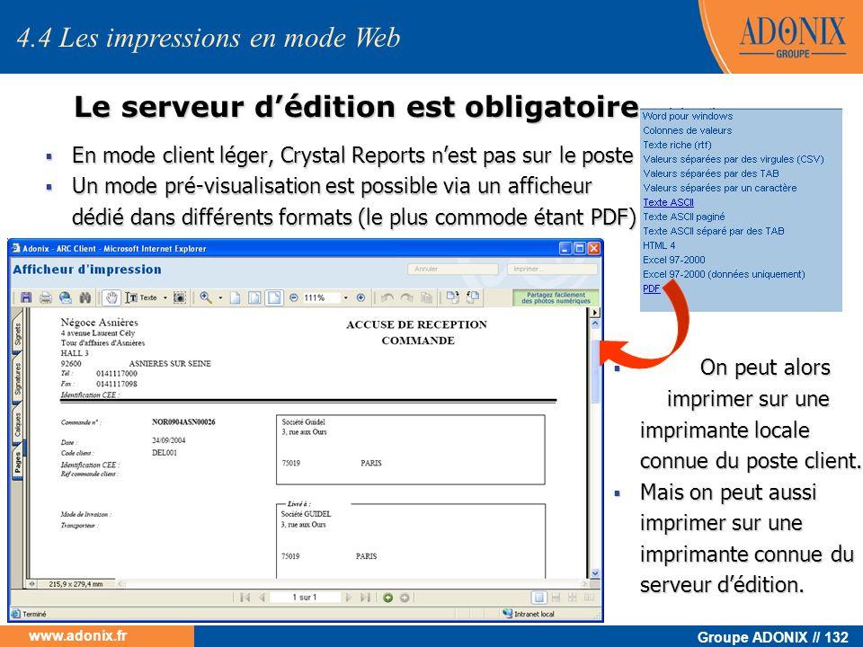 Groupe ADONIX // 132 www.adonix.fr 4.4 Les impressions en mode Web Le serveur dédition est obligatoire En mode client léger, Crystal Reports nest pas