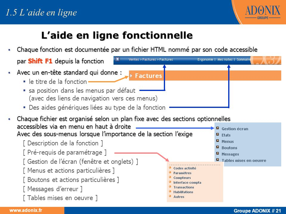 Groupe ADONIX // 21 www.adonix.fr Laide en ligne fonctionnelle 1.5 Laide en ligne Chaque fonction est documentée par un fichier HTML nommé par son cod