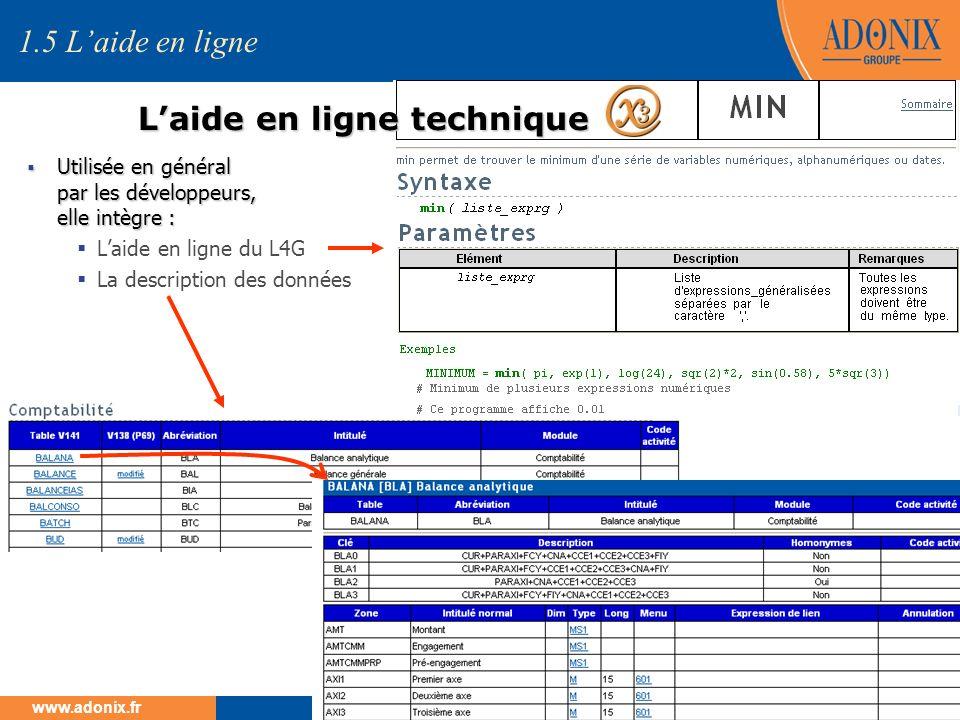 Groupe ADONIX // 26 www.adonix.fr Laide en ligne technique 1.5 Laide en ligne Utilisée en général par les développeurs, elle intègre : Utilisée en gén