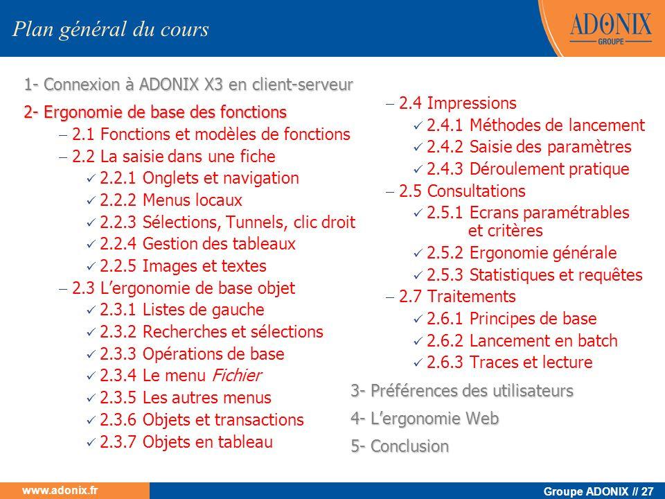 Groupe ADONIX // 27 www.adonix.fr 1- Connexion à ADONIX X3 en client-serveur 2- Ergonomie de base des fonctions 2.1 Fonctions et modèles de fonctions