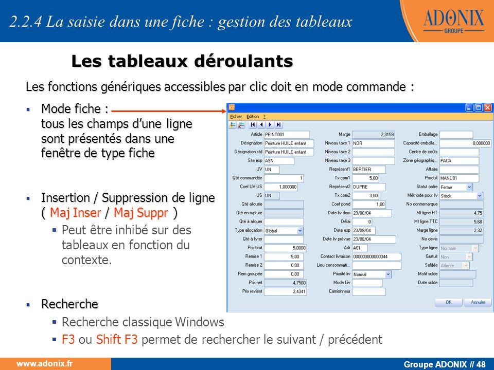 Groupe ADONIX // 48 www.adonix.fr Les tableaux déroulants Les fonctions génériques accessibles par clic doit en mode commande : Mode fiche : tous les