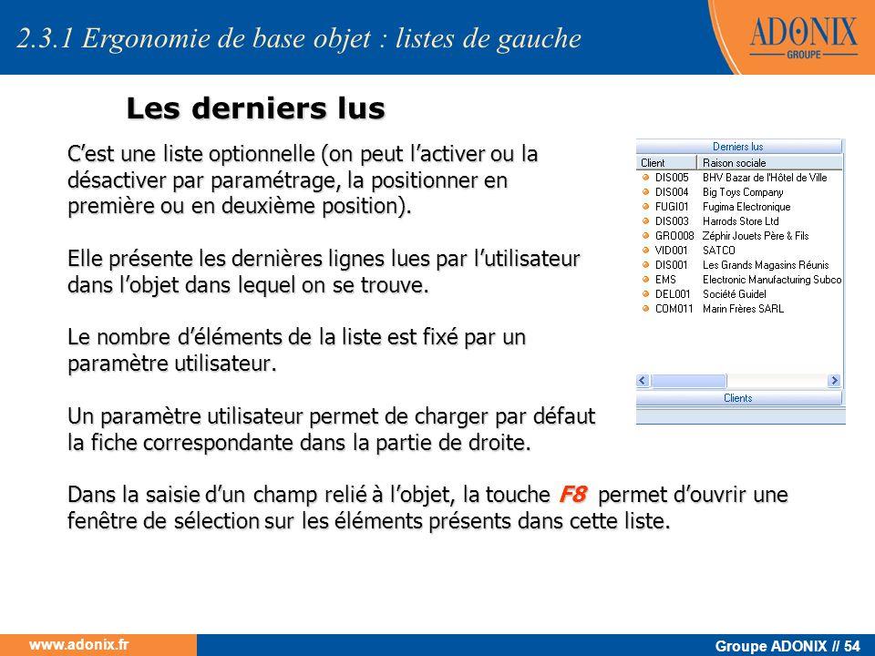 Groupe ADONIX // 54 www.adonix.fr Les derniers lus Cest une liste optionnelle (on peut lactiver ou la désactiver par paramétrage, la positionner en pr