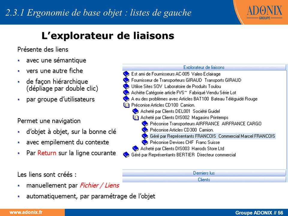 Groupe ADONIX // 56 www.adonix.fr Lexplorateur de liaisons Présente des liens avec une sémantique avec une sémantique vers une autre fiche vers une au