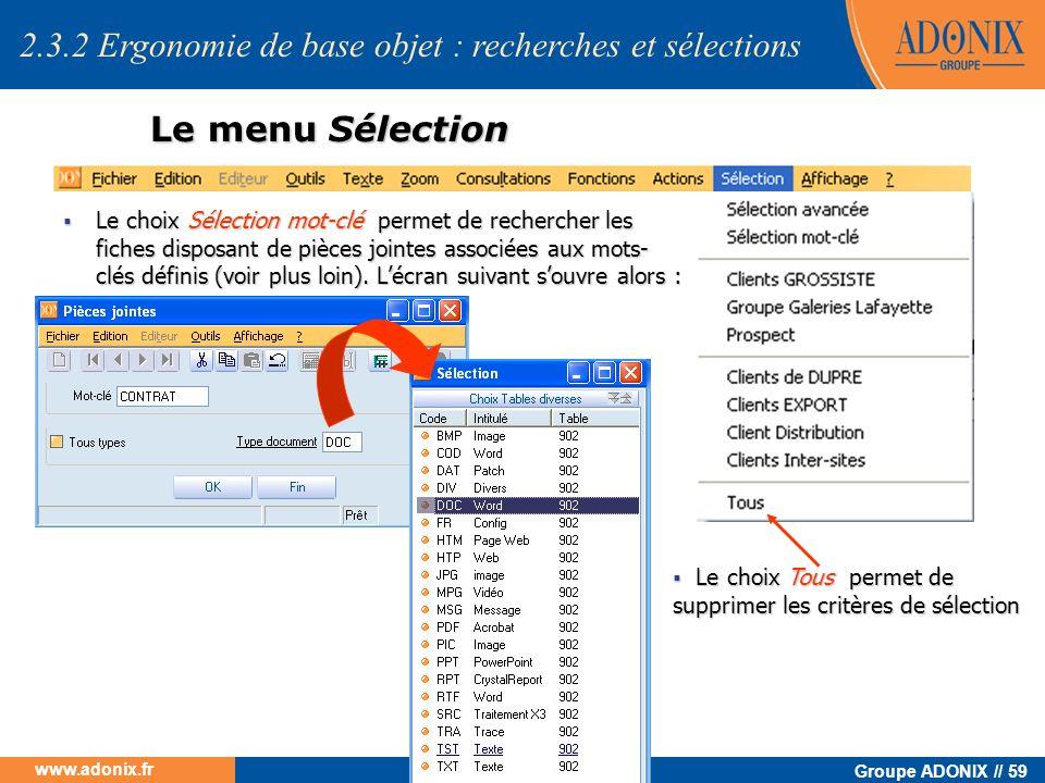 Groupe ADONIX // 59 www.adonix.fr Le menu Sélection Le choix Sélection mot-clé permet de rechercher les fiches disposant de pièces jointes associées a