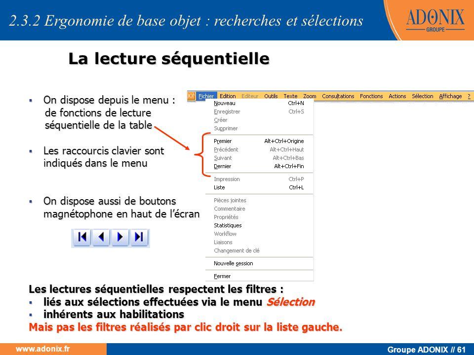 Groupe ADONIX // 61 www.adonix.fr La lecture séquentielle On dispose depuis le menu : On dispose depuis le menu : de fonctions de lecture de fonctions