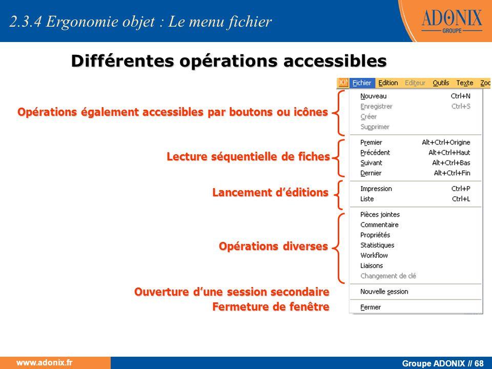Groupe ADONIX // 68 www.adonix.fr Différentes opérations accessibles Opérations également accessibles par boutons ou icônes Lecture séquentielle de fi